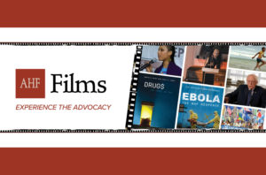 Experience the Advocacy at AHF Films!