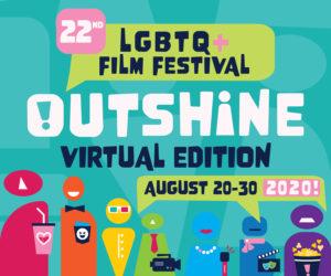 OUTshine LGBTQ+ Film Festival is going VIRTUAL for 2020