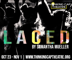 Thinking Cap Theatre_Laced AD