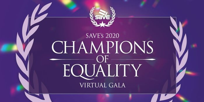 2020 SAVE Champions of Equality Virtual Gala
