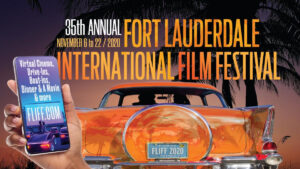 The 35th Annual Fort Lauderdale International Film Festival Nov 6-22